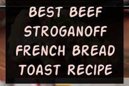 Best Beef Stroganoff French Bread Toast Recipe #beef #stroganoff #frenchtoast #beefstroganoff