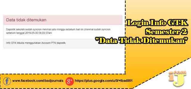 """Login Info GTK Semester 2 """"Data Tidak Ditemukan"""""""
