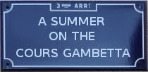 A SUMMER ON THE COURS GAMBETTA