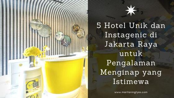 5 hotel unik dan instagenic di jakarta raya