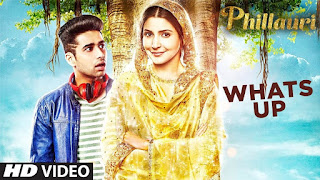 'Whats Up' HD Video Song from movie Phillauri – Mika Singh, Anushka Sharma