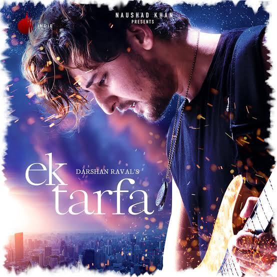 Ek Tarfa Love Song Lyrics, Sung By Darshan Raval.