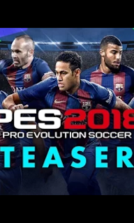 All About Pro Evolution Soccer (PES) 2018 - Features, Release Date