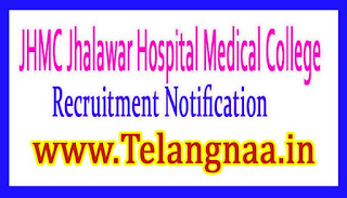 JHMC Jhalawar Hospital Medical College Recruitment Notification 2017