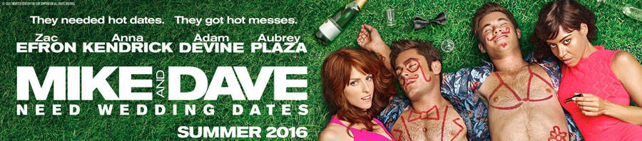 Mike and Dave Need Wedding Dates (2016) Banner