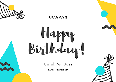 Ucapan selamat ulang tahun untuk bos