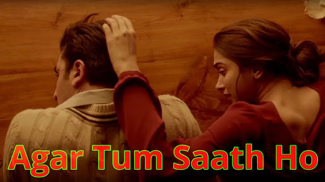 Agar Tum Saath Ho (Tamasha) Song Lyrics - Arijit Singh, Alka Yagnik