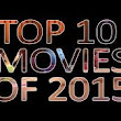 Top Ten Movies of 2015