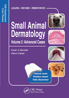 Small Animal Dermatology Volume 2 Advanced Cases Self-Assessment Color Review