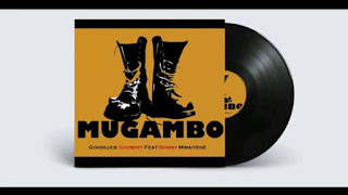Goodluck Gozbert Ft Bonny Mwaitege – Mugambo