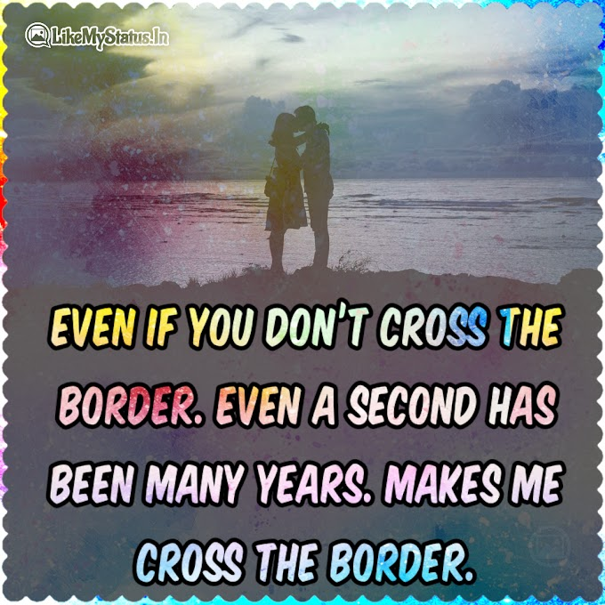 Even if you don't cross the border