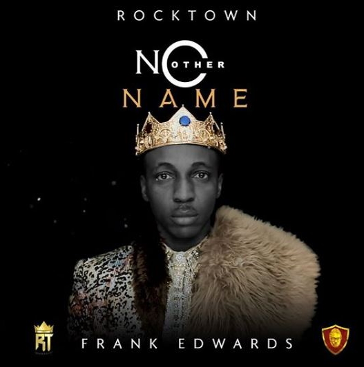Frank Edwards – No Other Name (Official Video + Lyrics)