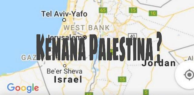 Palestina Terkini Hilangnya di Peta Google Maps !!!