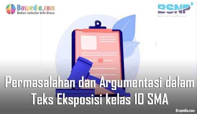 Materi Permasalahan dan Argumentasi dalam Teks Eksposisi Mapel Bahasa Indonesia kelas 10 SMA