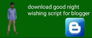 Download Good Night Wishing Script For Blogger