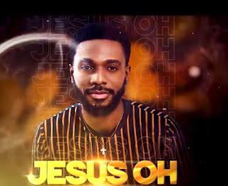 DOWNLOAD: Chizie - Jesus Oh [Mp3, Lyrics & Video]
