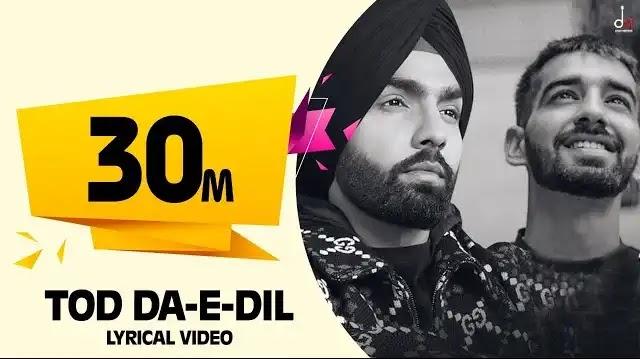 Tod Da-e-Dil Lyrics   Ammy Virk   Desi Melodies