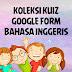 Koleksi Kuiz Google Form Bahasa Inggeris