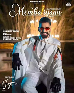 Checkout Maninder Buttar new song Mombatiyaan lyrics for Jugni Album