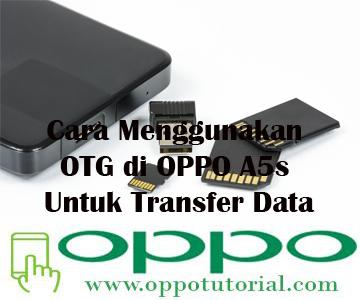Cara Menggunakan OTG di OPPO A5s Untuk Transfer Data