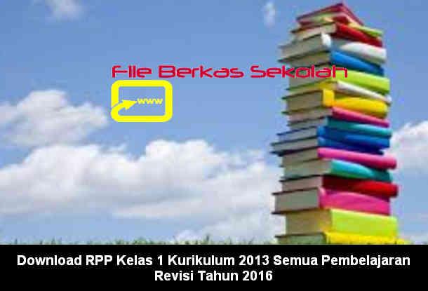Download RPP Kelas 1 Kurikulum 2013 Semua Pembelajaran Revisi Tahun 2016