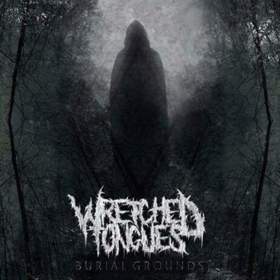 Wretched Tongues - Burial Grounds (EP) - Album Download, Itunes Cover, Official Cover, Album CD Cover Art, Tracklist