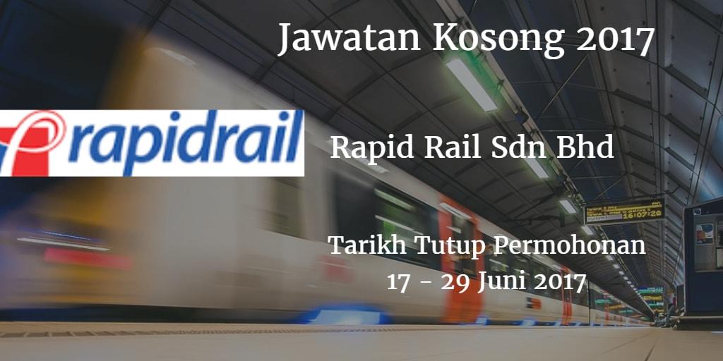 Jawatan Kosong Rapid Rail Sdn Bhd 17 - 29 Juni 2017