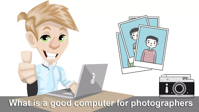 What is a good computer for photographers