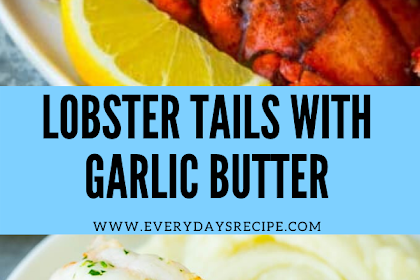 LOBSTER TAILS WITH GARLIC BUTTER