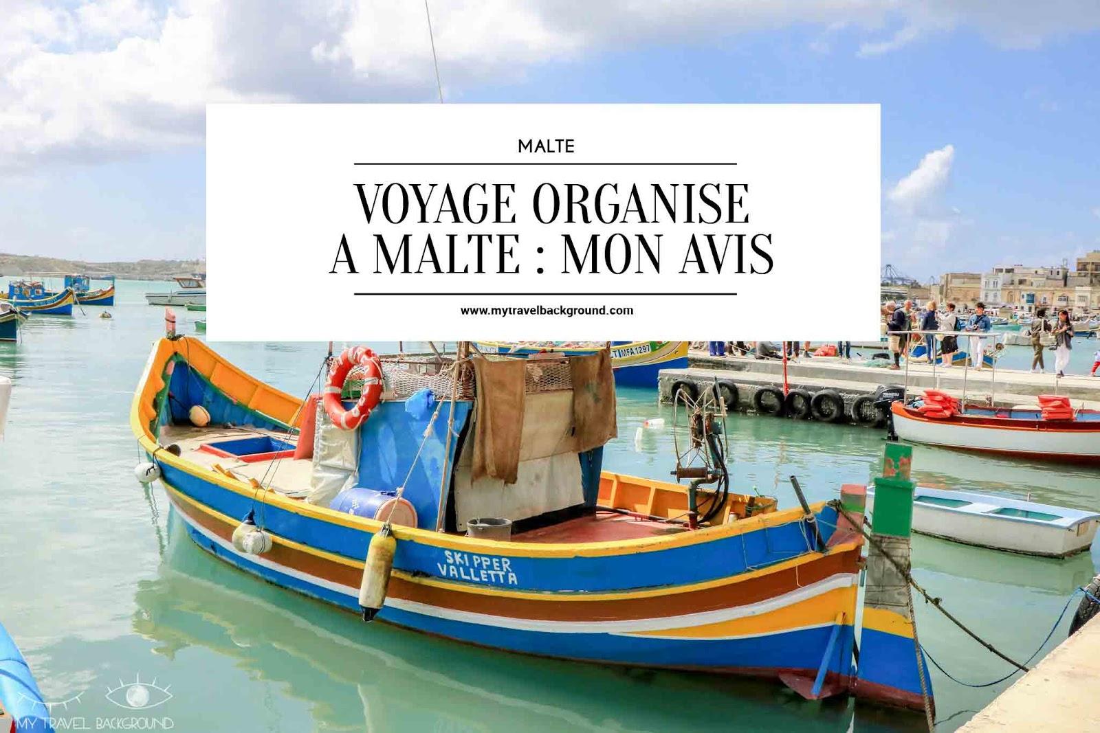 Voyage organisé à MALTE : MON AVIS