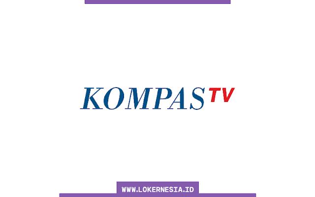 Lowongan Kerja KOMPAS TV Agustus 2021
