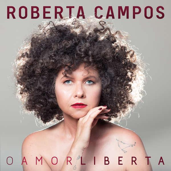 Roberta Campos teve uma certa epifania em 2018, no meio do processo entre seu quarto álbum Todo Caminho é Sorte (2015), e este O Amor Liberta, que é lançado nesta sexta-feira (30) em todas as plataformas digitais pela gravadora Deck, produzido por Paul Ralphes.