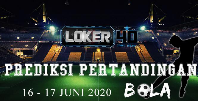 PREDIKSI PERTANDINGAN BOLA 16 – 17 June 2020