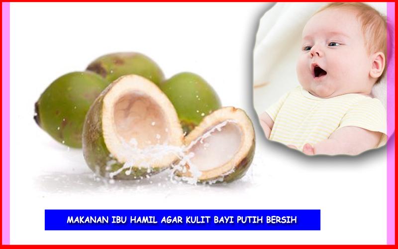Konsumsi Makanan Ibu Hamil Agar Kulit Bayi Putih Bersih ...