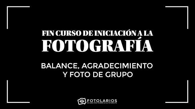 Fin del curso de iniciación a la Fotografía