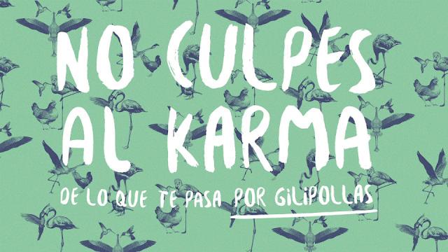 Libro o película    No culpes al karma de lo que te pasa por gilipollas