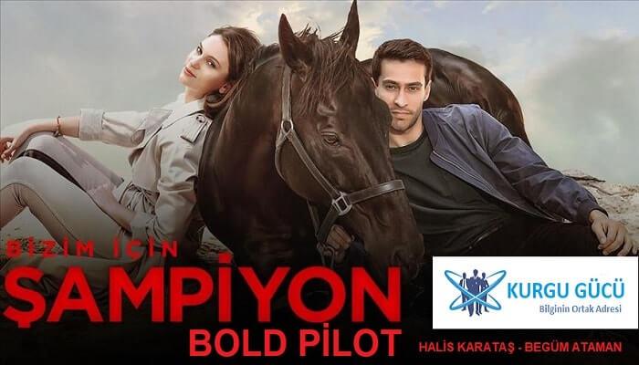 Bold Pilot Şampiyon Filmi İncelemesi - Halis Karataş Filmi - Kurgu Gücü