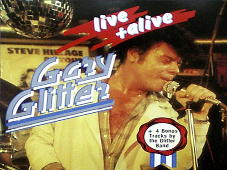 Gary Glitter Live and alive