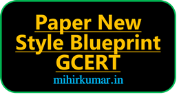 Paper New Style Blueprint GCERT, Paper Blueprint GCERT, GCERT Paper Blue Print