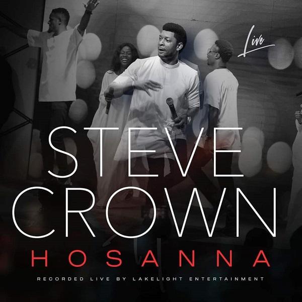 Audio: Steve Crown – Hosanna