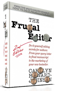 The Frugal Editor: Do-it-yourself editing secrets for authors: From your query letter to final manuscript to the marketing of your bestseller