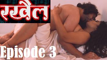 Rakhail (2021) - HotMastiMovies Originals Webseries (s01ep03)