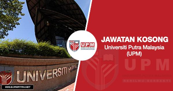 jawatan kosong Universiti Putra Malaysia (UPM) 2020