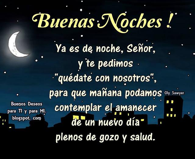 """Ya es de noche, Señor, y te pedimos """"quédate con nosotros"""", para que mañana podamos contemplar el amanecer de un nuevo día plenos de gozo y salud."""