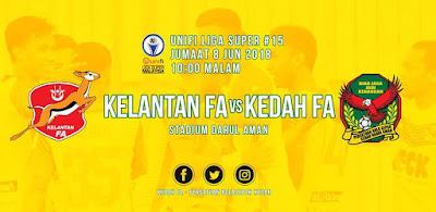 Live Streaming Kelantan vs Kedah Liga Super 8 Jun 2018