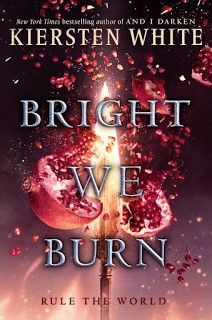 Portada y Sinopsis - Bright We Burn - Saga The Conqueror #03 - Kiersten White +18