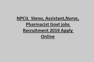 NPCIL Steno, Assistant, Nurse, Pharmacist Govt jobs Recruitment 2019 Apply Online
