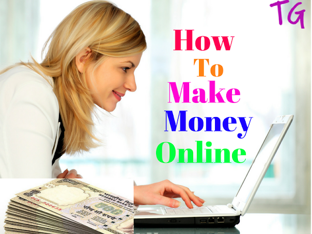 how to make money online by techgot