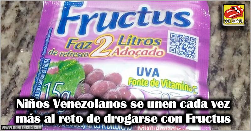 Niños Venezolanos se unen cada vez más al reto de drogarse con Fructus