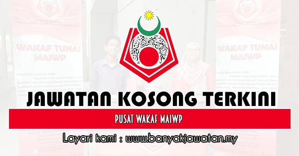 Jawatan Kosong 2019 di Pusat Wakaf MAIWP